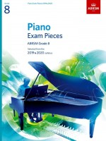 Piano Exam Pieces 2019 & 2020, ABRSM Grade 8, with 2 CDs - Selected from the 2019 & 2020 syllabus