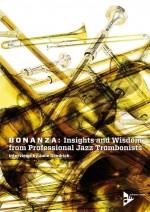 Bonanza: Insights and Wisdom from Professional Jazz Trombonists