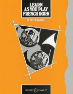 Learn As You Play French Horn (English Edition)