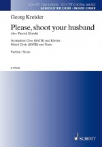 Please, shoot your husband