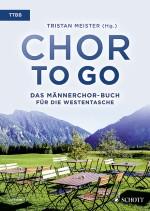 Chor to go - Das Männerchor-Buch für die Westentasche