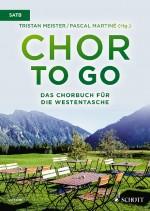 Chor to go - Das Chorbuch für die Westentasche