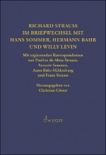 Richard Strauss. Briefwechsel mit Hermann Bahr, Hans Sommer und Willy Levin