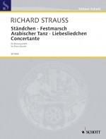 Ständchen · Festmarsch · Arabischer Tanz · Liebesliedchen · Concertante o. Op. AV. 168, 178, 182, 157