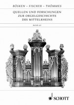 Quellen und Forschungen zur Orgelgeschichte des Mittelrheins