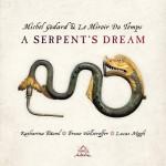 Michel Godard & Le Miroir Du Temps - A Serpent's Dream