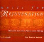 Dr. Joseph Nagler - Music for Rejuvenation