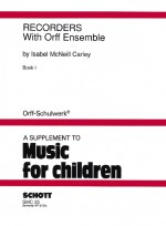 Recorders with Orff Ensemble Vol. 1