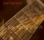 Joel Harrison - Passing Train