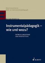 Instrumentalpädagogik – wie und wozu?