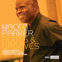 Maceo Parker - Roots and Grooves