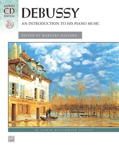Debussy: An Introduction To His Piano Music (CD Edition)