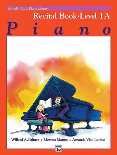 Alfred's Basic Piano Recital Book, Level 1A